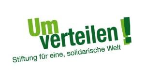 Stiftung Umverteilen - für eine, solidarische Welt